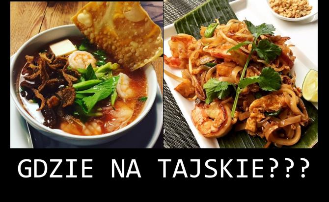 gdzie na tajskie, najlepsza kuchnia tajska, najlepsze tajskie, Warszawa