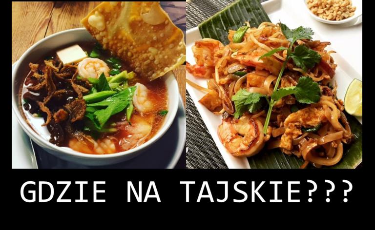 Warszawa 3 Najlepsze Miejsca Na Kuchnie Tajska