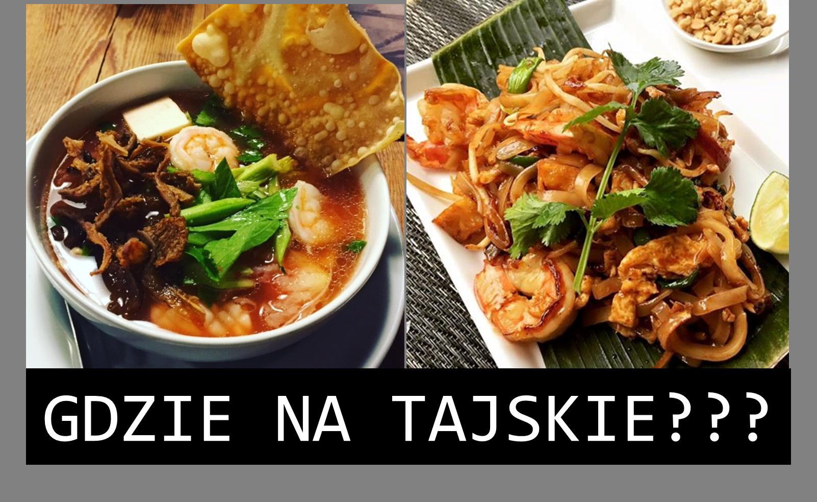 Warszawa 3 Najlepsze Miejsca Na Kuchnię Tajską