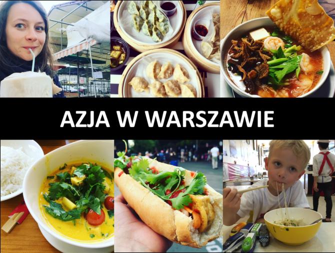 kuchnia azjatycka w Warszawie, azjatyckie w Warszawie, gdzie na azjatyckie, gdzie na tajskie, gdzie na wietnamskie, gdzie na chińskie