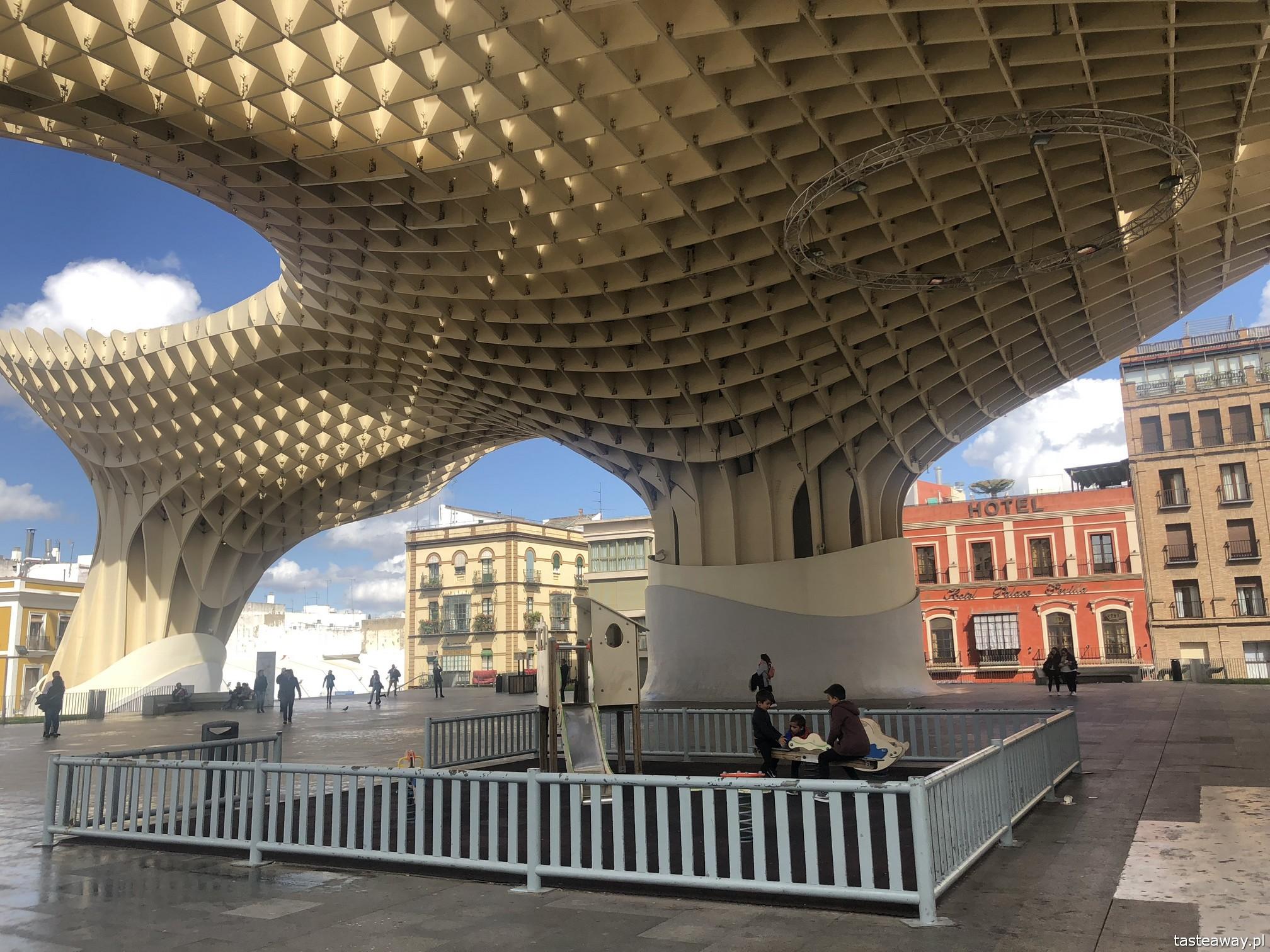 Sewilla, Sevilla, co zobaczyć w Sewilli, Sevilla w jeden dzień, Andaluzja, miasta Hiszpanii, spacer po Sevilli, Metropol Parasol