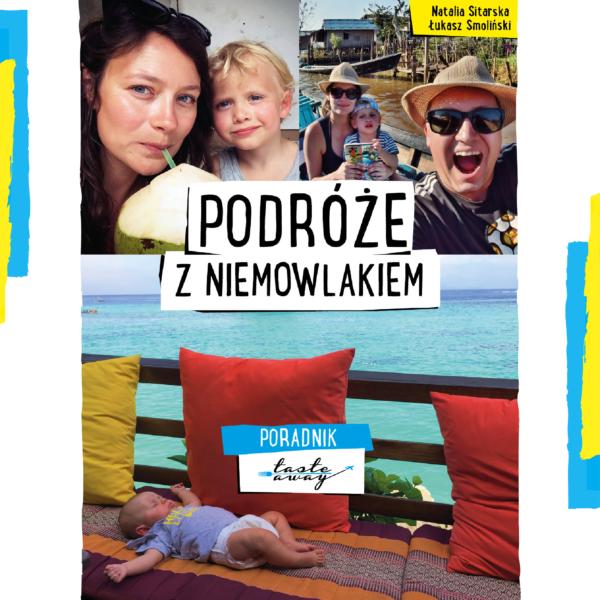 PODRÓŻE Z NIEMOWLAKIEM. Mini ebook